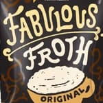 Fabulous Froth Original